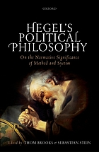 Hegel's political philosophy : on the normative significance of method and system