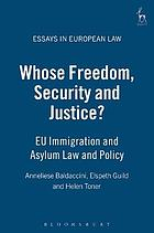 Whose freedom, security and justice? : EU immigration and asylum law and policy