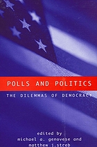 Polls and politics : the dilemmas of democracy
