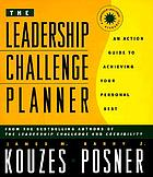 The leadership challenge planner : an action guide to achieving your personal best