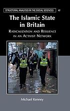 The Islamic state in Britain : radicalization and resilience in an activist network