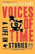 Voices of time : a life in stories