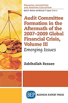 Audit committee formation in the aftermath of 2007-2009 global financial crisis. Volume III, Emerging issues