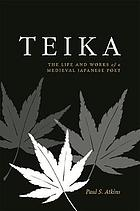 Teika : the life and works of a medieval Japanese poet