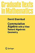 Commutative algebra with view toward algebraic geometry