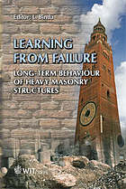 Learning from failure : long-term behaviour of heavy masonry structures
