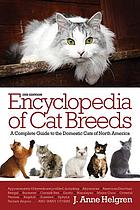 Barron's encyclopedia of cat breeds : a complete guide to the domestic cats of North America