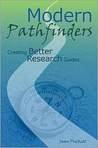 Modern pathfinders : creating better research guides