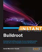 Instant Buildroot : automate the building process of your embedded system and ease the cross-compilation process with Buildroot