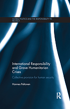 International responsibility and grave humanitarian crises : collective provision for human security