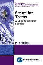 Scrum for teams : a guide by practical example