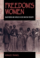 Freedom's women : Black women and families in Civil War era Mississippi