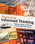 Nurturing informed thinking : reading, talking, and writing across content-area texts