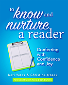 To know and nurture a reader : conferring with confidence and joy