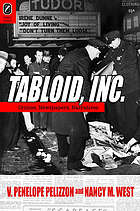 Tabloid, inc. : crimes, newspapers, narratives