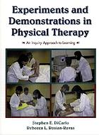 Experiments and demonstration in physical therapy : an inquiry approach to learning