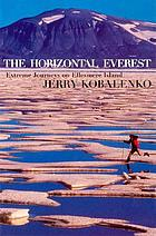 The horizontal Everest : extreme journeys on Ellesmere Island