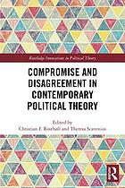 Compromise and disagreement in contemporary political theory
