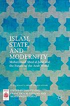 Islam, state, and modernity : Mohammed Abed al-Jabri and the future of the Arab world