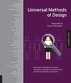 Universal methods of design : 100 ways to research complex problems, develop innovative ideas, and design effective solutions