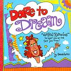 Dare to dream : verbal remedies to light you up and set you free