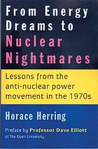 From energy dreams to nuclear nightmares : lessons from the anti-nuclear power movement in the 1970s