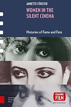 Women in the silent cinema : histories of fame and fate
