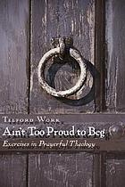 Ain't too proud to beg : living through the Lord's prayer