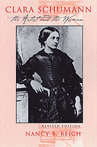 Clara Schumann : the artist and the woman