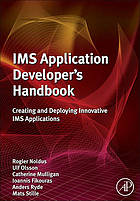 IMS application developer's handbook : creating and deploying innovative IMS applications