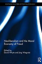 Neoliberalism and the Moral Economy of Fraud.