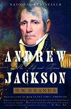 Andrew Jackson : his life and times