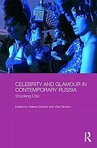 Celebrity and glamour in contemporary Russia : shocking chic