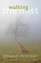 Walking the mist : Celtic spirituality for the 21st century