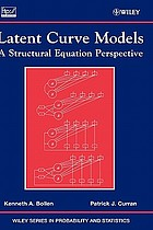 Latent curve models : a structural equation perspective