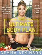 The ultimate body plan : get the body you love and discover a leaner, fitter you