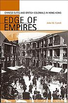 Edge of empires : Chinese elites and British colonials in Hong Kong