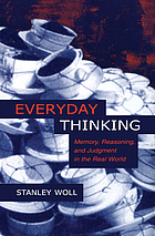 Everyday thinking : memory, reasoning, and judgement in the real world