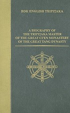 A biography of the Tripiṭaka master of the great ci'en monastery of the great Tang dynasty