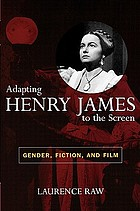 Adapting Henry James to the screen : gender, fiction, and film