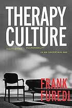 Therapy culture : cultivating vulnerability in an uncertain age