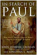 In search of Paul : how Jesus's Apostle opposed Rome's empire with God's kingdom : a new vision of Paul's words & world