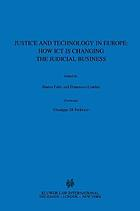 Justice and technology in Europe : how ICT is changing the judicial business