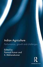Indian agriculture performance, growth and challenges : essays in honour of Ramesh Kumar Sharma