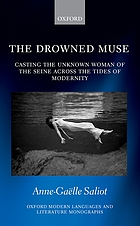 The drowned muse : casting the unknown woman of the Seine across the tides of modernity