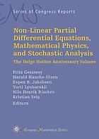 Non-linear partial differential equations, mathematical physics, and stochastic analysis : the Helge Holden anniversary volume