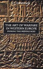 The art of warfare in Western Europe during the middle age : from the eight century to 1340