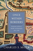 Once within borders : territories of power, wealth, and belonging since 1500