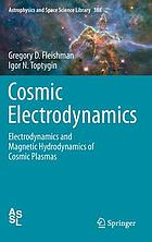 Cosmic electrodynamics : electrodynamics and magnetic hydrodynamics of cosmic plasmas