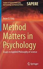 Method matters in psychology : essays in applied philosophy of science